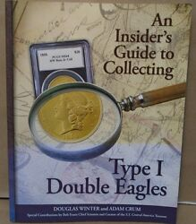 An Insider's Guide To Collecting Type One Double Eagles By Winter And Crum
