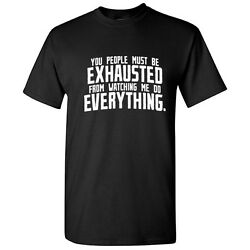 You People Exhausted Sarcastic Cool Graphic Gift Idea Adult Humor Funny T Shirt $14.44