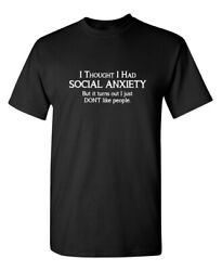 Thought I Had Anxiety Sarcastic Cool Graphic Gift Idea Adult Humor Funny T Shirt $14.44