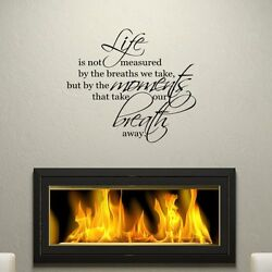 Life Is Not Measured By The Breaths We Take.. Wall Decal Sticker Home Decor