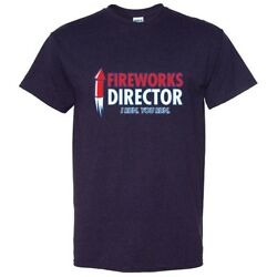 Fireworks Director Sarcastic Cool Graphic Gift Idea Adult Humor Funny T Shirt $14.44
