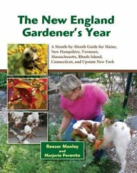 The New England Gardener's Year: A Month-by-Month Guide for Maine New Hampshire