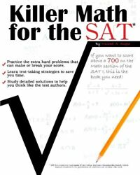 NEW Killer Math for the SAT by Michael A. Suppe