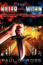 The Killer From Within: Politics in the Faith: A Tenacity for the Truth to Encou