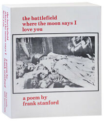Frank Stanford-THE BATTLEFIELD WHERE THE MOON SAYS I LOVE YOU (1977)-1STED-FINE