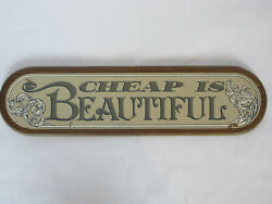 Vintage 1973 70s Cheap Is Beautiful Wooden Yorkraft Advertising Wall Plaque Sign