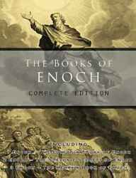 The Books Of Enoch Complete Edition Including 1 The Ethiopian Book Of Enoch