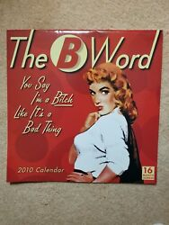 New 2010 The B Word Calendar You say I'm a Bitch like it's a bad thing