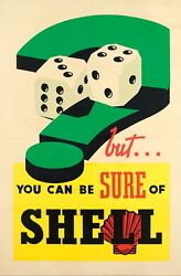 Original Oil And Gas Poster - You Can Be Sure Of Shell - Automobile - Dice - 1925