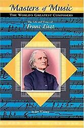 Life And Times Of Franz Liszt Library Binding Jim Whiting