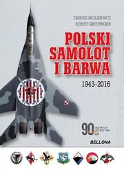Polish Aircraft Camouflage And Markings 1943-2016