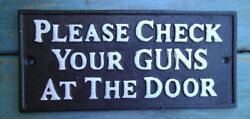 Western Please Check Your Guns At The Door Sign Cast Iron Cowboy Sign Plaque