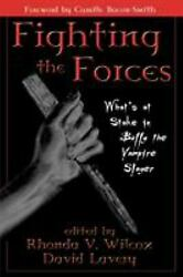 Fighting The Forces What's At Stake In Buffy The Vampire Slayer Rhonda Wilcox