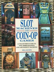 Slot Machines And Coin-op Games By Bill Kurtz Hcdj 1991 Excellent Condition