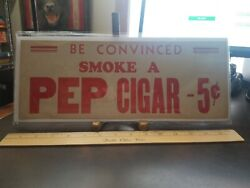 Vintage 193ps Be Convinced Smoke A Pep Cigar 5c Cardboard Sign