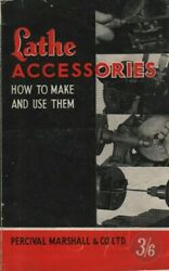 Edgar T. Wetsbury - Lathe Accessories - How To Make And Use Them - Pb 1951