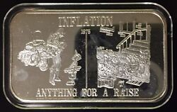 Inflation Anything For A Raise Death Valley Mint 999 Silver Art Bar 1 Troy Oz