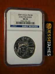 2007 $100 PLATINUM EAGLE NGC MS70 EARLY RELEASES BLUE LABEL 1 OZ .9995 FINE