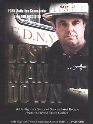 Last Man Down A Firefighter's Story Of Survival And Escape From