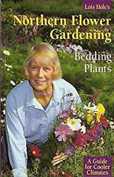 Lois Hole's Northern Flower Gardening Bedding Plants : A Guide for Cooler Climat