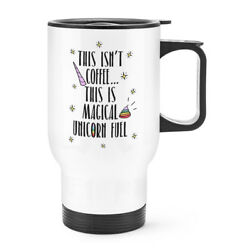 This Isnand039t Coffee This Is Unicorn Fuel Travel Mug Cup With Handle - Funny