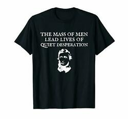 Mass Of Men Thoreau Philosophical Leads Lives Of Quiet Desperation Black T-Shirt
