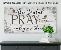 Be Joyful Pray Always - Large Canvas Wall Art Not Printed On Wood - Stretched