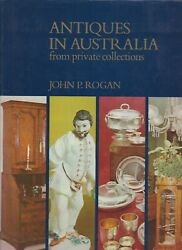 Collectables , Antiques In Australia From Private Collections By John P Rogan