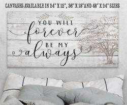 You Will Forever Be My Always - Large Canvas Wall Art Not Printed On Wood