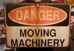 Porcelain Danger Moving Machinery Sign Weathered Antique Industrial Safety