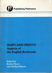 Robin Myers And Michael Harris - Maps And Prints - English Book Trade -1st1984