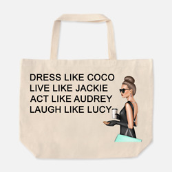 Dress Like Coco Live Like Jackie Act Like Audrey Laugh Like Lucy French Bag $32.95
