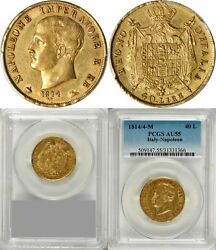 Italy - France Gold 40 Lire Napoleon 1814/4 M Pcgs Au 55 Over Date - Not Listed