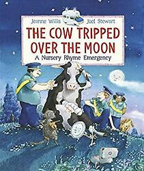 The Cow Tripped Over The Moon A Nursery Rhyme Emergency Jeanne W