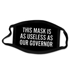 This Mask is a USELESS as Our Governor Face Mask Covering Trump New $9.95