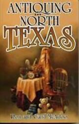 Antiquing In North Texas A Guide To Antique Shops Malls And Fl