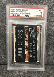1954 Topps Scoop W/ Coating 41 Babe Ruth Sets Record Psa Ex 5 Excellent Cond