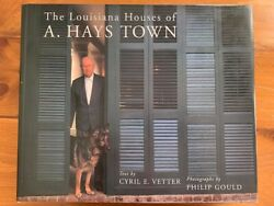 The Louisiana Houses Of A. Hays Town Signed Twice Text By Cyril Vetter Hc/dj
