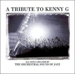 Tribute To Kenny G Various Artists - Compact Disc