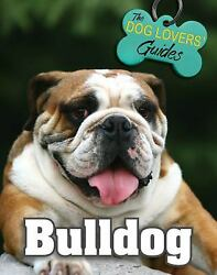 Bulldog The Dog Lover#x27;s Guides Hardcover