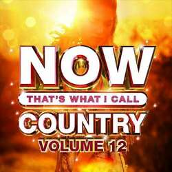 New: NOW THATS WHAT I CALL Country Volume 12
