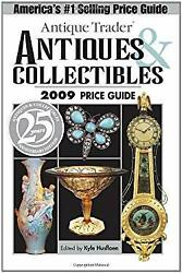 Antique Trader Antiques And Collectibles 2009 Price Guide Kyle Husfloen