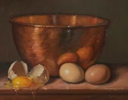 """""""eggs And Copper Bowl"""" Noah Verrier Still Life Oil Painting, Signed Print"""