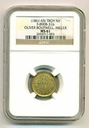 Civil War Token 1861-65 Troy Ny Oliver Boutwell F-890b-31b R3 Ms61 Ngc