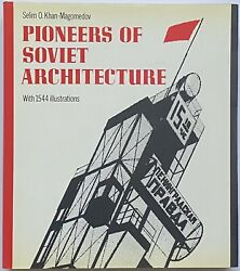Pioneers Of Soviet Architecture By Selim O. Khan-magomedov