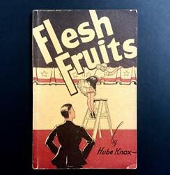 Rare 1944 Flesh Fruits By Hube Knox Reputed True Cautionary Tale Of Sensualist