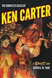 The Complete Cases Of Ken Carter The Dime Detective Library Norvell W. Page