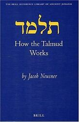 How The Talmud Works Hardcover Jacob Neusner