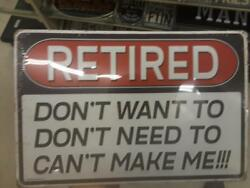 Retired Don't Want To Metal Sign Raised Letters 12 By 9 Inches Gas Shop