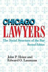 Chicago Lawyers The Social Structure Of The Bar Paperback John P. Heinz
